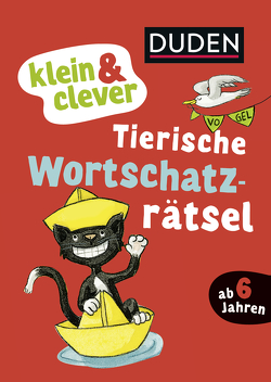 klein & clever: Tierische Wortschatz-Rätsel von Holzwarth-Raether,  Ulrike, Müller-Wolfangel,  Ute, Reckers,  Sandra