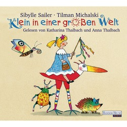 Klein in einer großen Welt von Sailer,  Sibylle, Thalbach,  Anna, Thalbach,  Katharina