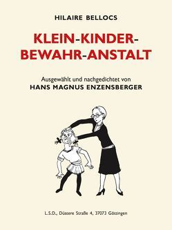 Klein-Kinder-Bewahr-Anstalt von Belloc,  Hilaire, Enzensberger,  Hans Magnus