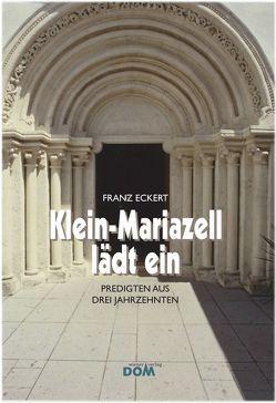 Klein-Mariazell lädt ein von Eckert,  Franz