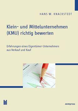 Klein- und Mittelunternehmen (KMU) richtig bewerten von Knackstedt,  Hans W.