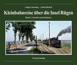 Kleinbahnreise über die Insel Rügen (2) von Kenning,  Ludger, Rickelt,  Achim