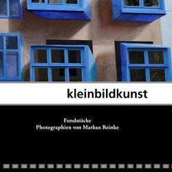 kleinbildkunst von Reinke,  Markus