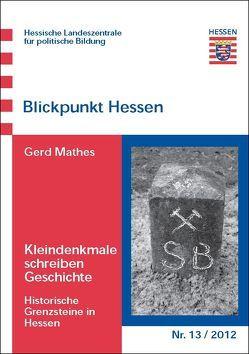 Kleindenkmale schreiben Geschichte von Mathes,  Gerd