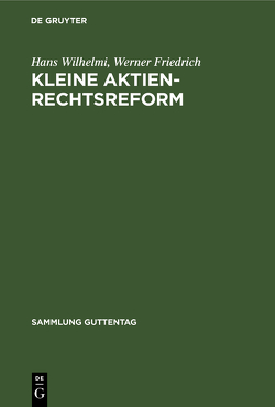 Kleine Aktienrechtsreform von Friedrich,  Werner, Wilhelmi,  Hans