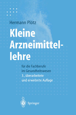 Kleine Arzneimittellehre für die Fachberufe im Gesundheitswesen von Plötz,  Hermann