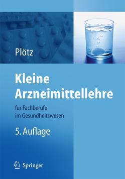 Kleine Arzneimittellehre für Fachberufe im Gesundheitswesen von Plötz,  Hermann