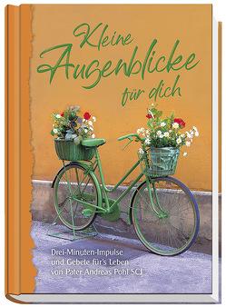 Kleine Augenblicke für dich von Pohl SCJ,  Andreas