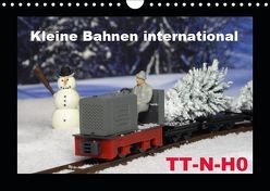 Kleine Bahnen international, TT-N-H0 (Wandkalender 2019 DIN A4 quer) von Huschka,  Klaus-Peter