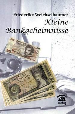 Kleine Bankgeheimnisse von Weichselbaumer,  Friederike