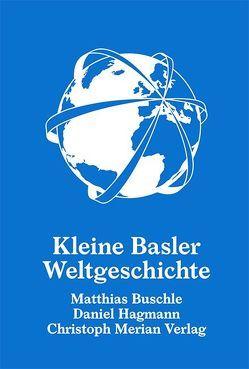 Kleine Basler Weltgeschichte von Buschle,  Matthias, Hagmann,  Daniel
