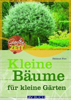 Kleine Bäume für kleine Gärten von Pirc,  Helmut