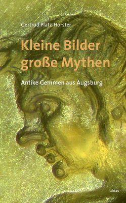 Kleine Bilder – große Mythen von Platz-Horster,  Gertrud