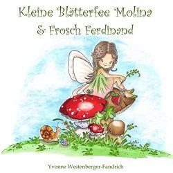 Kleine Blätterfee Molina und Frosch Ferdinand von Westenberger-Fandrich,  Yvonne
