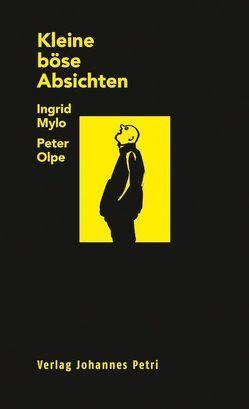 Kleine böse Absichten von Mylo,  Ingrid, Olpe,  Peter, Soiron,  Rolf