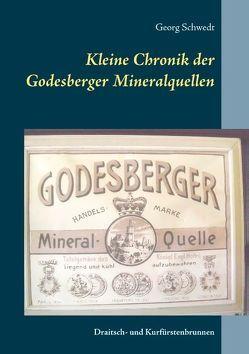 Kleine Chronik der Godesberger Mineralquellen von Schwedt,  Georg