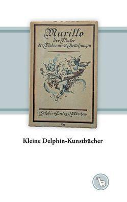 Kleine Delphin-Kunstbücher von Dröge,  Kurt