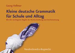 Kleine deutsche Grammatik für Schule und Alltag von Vollmer,  Georg