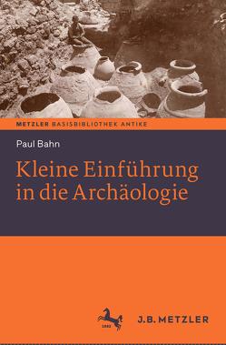 Kleine Einführung in die Archäologie von Bahn,  Paul, Brenneke,  Reinhard