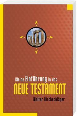 Kleine Einführung in das Neue Testament von Kirchschläger,  Walter
