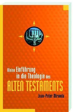 Kleine Einführung in die Theologie des Alten Testaments von Miranda,  Juan-Peter