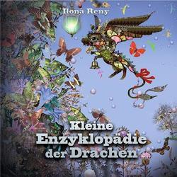 Kleine Enzyklopädie der Drachen von Reny,  Ilona