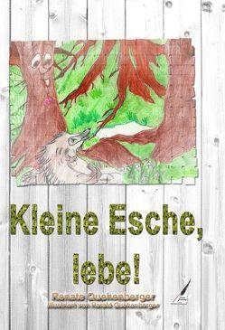 Kleine Esche, lebe! von Quehenberger,  Renate