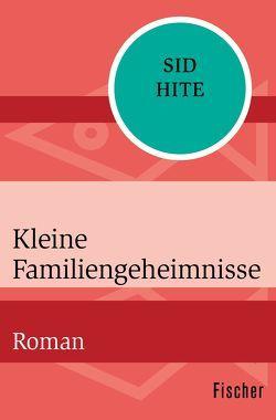 Kleine Familiengeheimnisse von Hite,  Sid, Koch,  Oliver