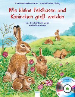 Kleine Feldhasen und Kaninchen werden groß von Döring,  Hans Günther, Reichenstetter,  Friederun