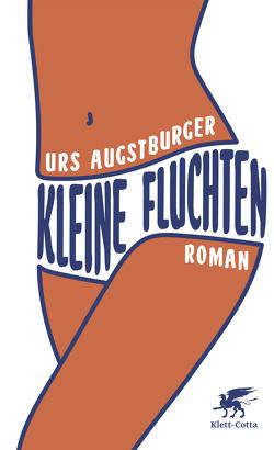 Kleine Fluchten von Augstburger,  Urs