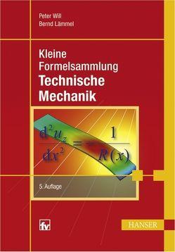 Kleine Formelsammlung Technische Mechanik von Lämmel,  Bernd, Will,  Peter