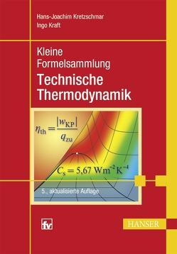 Kleine Formelsammlung Technische Thermodynamik von Kraft,  Ingo, Kretzschmar,  Hans-Joachim