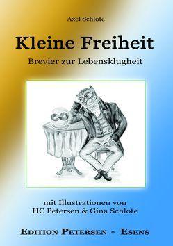 Kleine Freiheit von Petersen,  Hans-Christian, Schlote,  Dr. Axel, Schlote,  Gina