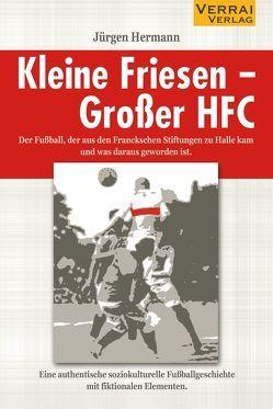 Kleine Friesen – Großer HFC von Hermann,  Jürgen