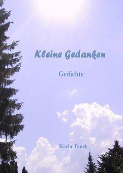 Kleine Gedanken von Tauck,  Karin