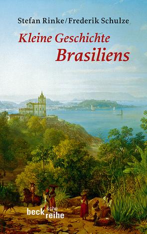 Kleine Geschichte Brasiliens von Rinke,  Stefan, Schulze,  Frederik
