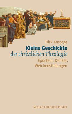 Kleine Geschichte der christlichen Theologie von Ansorge,  Dirk
