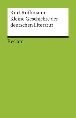 Kleine Geschichte der deutschen Literatur von Rothmann,  Kurt