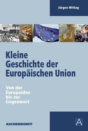 Kleine Geschichte der Europäischen Union von Mittag,  Jürgen