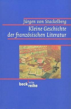 Kleine Geschichte der französischen Literatur von Stackelberg,  Jürgen von