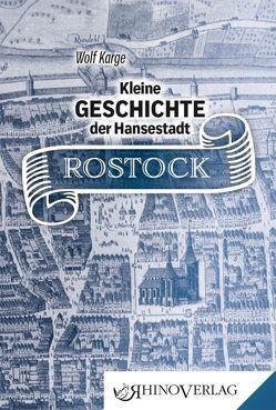 Kleine Geschichte der Hansestadt Rostock von Karge,  Wolf