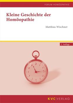 Kleine Geschichte der Homöopathie von Wischner,  Matthias