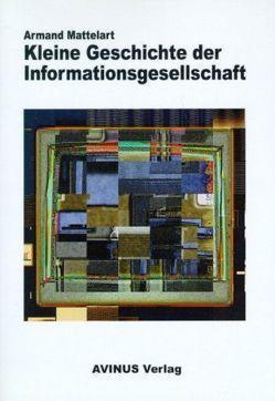 Kleine Geschichte der Informationsgesellschaft von Leitner,  Stefan, Mattelart,  Armand