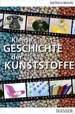 Kleine Geschichte der Kunststoffe von Braun,  Dietrich