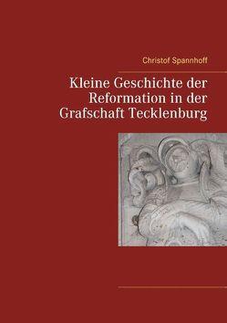 Kleine Geschichte der Reformation in der Grafschaft Tecklenburg von Lienen,  Heimatverein, Spannhoff,  Christof