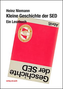 Kleine Geschichte der SED von Niemann,  Heinz