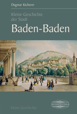 Kleine Geschichte der Stadt Baden-Baden von Kicherer,  Dagmar