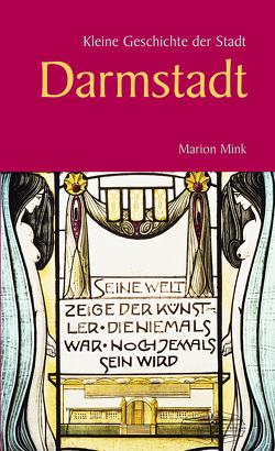 Kleine Geschichte der Stadt Darmstadt von Mink,  Marion