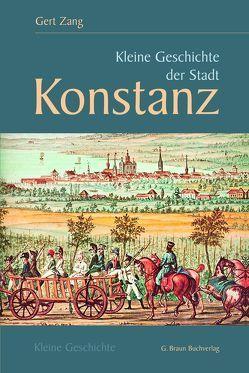 Kleine Geschichte der Stadt Konstanz von Zang,  Gert