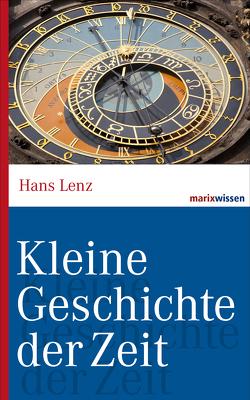 Kleine Geschichte der Zeit von Lenz,  Hans